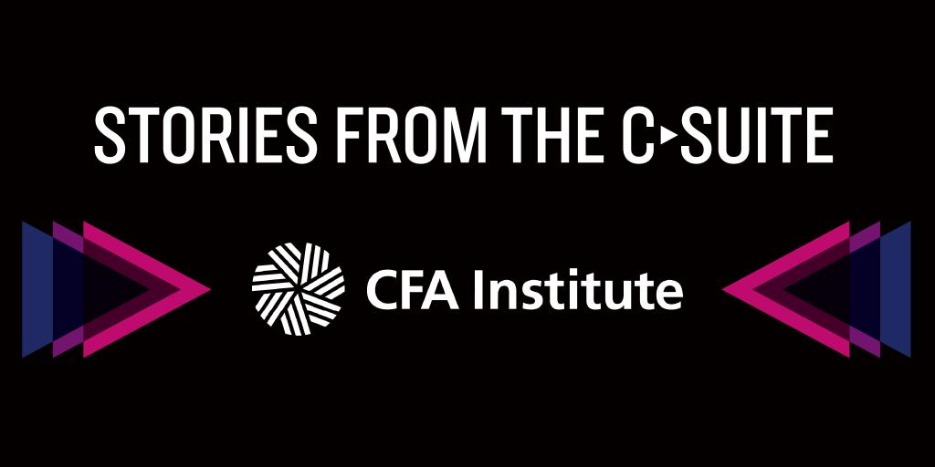 Stories from the Csuite CFA Institute